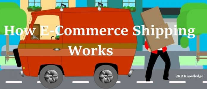 How E -Commerce Shipping works