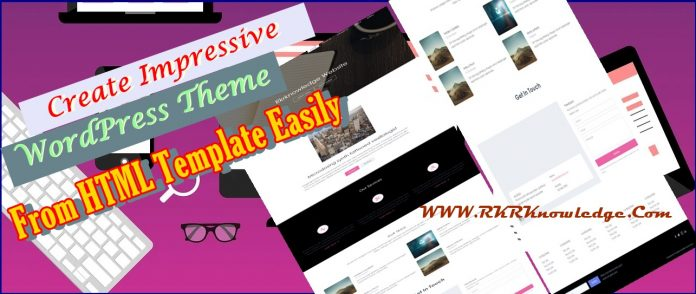 How to create wordpress theme from HTML.